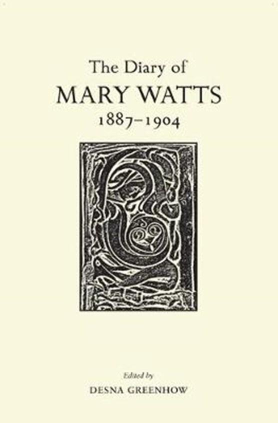 The Diary of Mary Watts 1887-1904