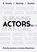Surviving Actors Manual   Felicity Jackson ; Lianne Robertson  