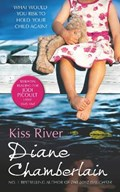 Kiss River   Diane Chamberlain  