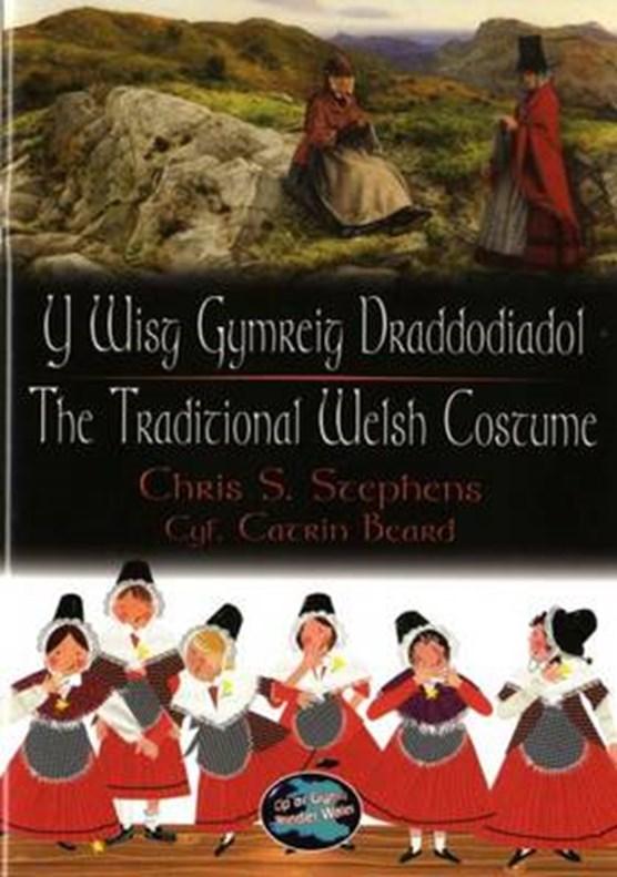 Cip ar Gymru/Wonder Wales: Y Wisg Gymreig Draddodiadol/The Traditional Welsh Costume