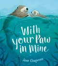 With Your Paw In Mine   Jane Chapman  