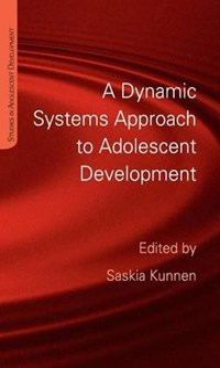 A Dynamic Systems Approach to Adolescent Development   Saskia Elske Kunnen  
