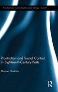 Prostitution and Social Control in Eighteenth-Century Ports | Marion Pluskota |