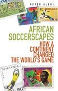 African Soccerscapes | Peter Alegi |