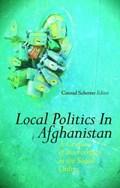 Local Politics in Afghanistan | Conrad Schetter |