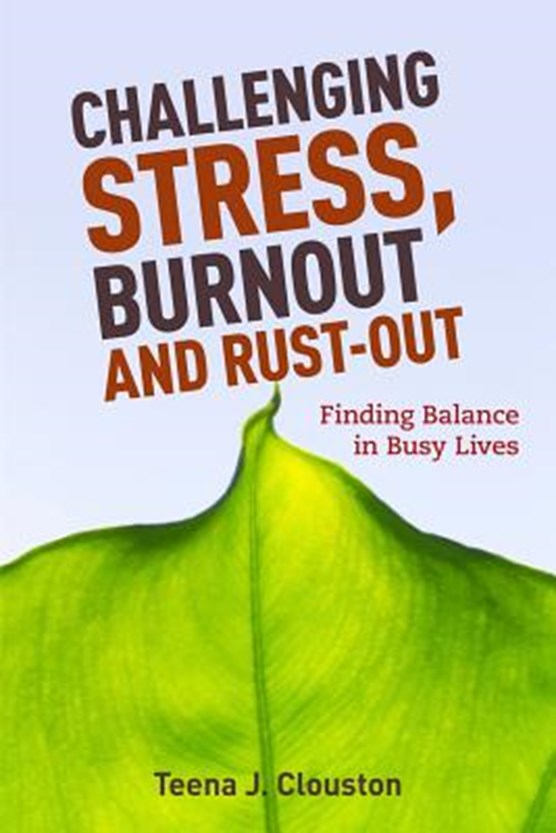 Challenging Stress, Burnout and Rust-Out