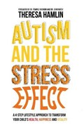 Autism and the Stress Effect   Theresa Hamlin  