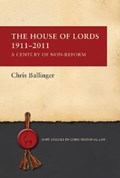 The House of Lords 1911-2011 | Chris Ballinger |