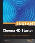 Instant Cinema 4D Starter   Aaron Kaminar  