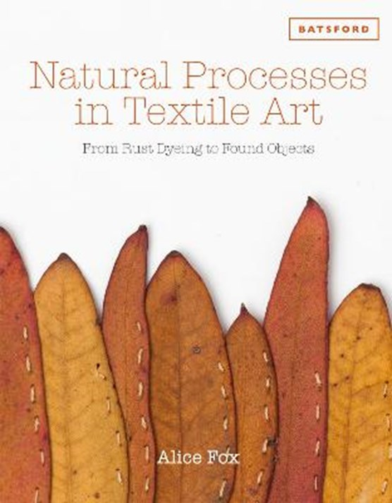 Natural processes in textile art : from rust dyeing to found objects