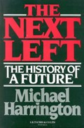 The Next Left   Michael Harrington  
