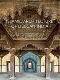 Islamic Architecture of Deccan India | Michell, George ; Philon, Helen |
