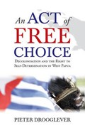 An Act of Free Choice | Pieter Drooglever |