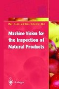 Machine Vision for the Inspection of Natural Products | Mark Graves ; Bruce Batchelor |