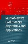 Multiobjective Evolutionary Algorithms and Applications   Kay Chen Tan ; Eik Fun Khor ; Tong Heng Lee  