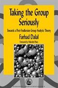 Taking the Group Seriously | Farhad Dalal |