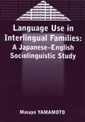 Language Use in Interlingual Families | Masayo Yamamoto |