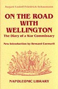 On the Road with Wellington   A.F.L. Schaumann  