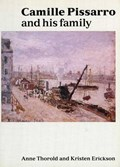 Camille Pissarro and His Family | Anne Thorold ; Kristen Erickson |