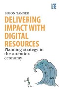 Delivering Impact with Digital Resources | Simon Tanner |
