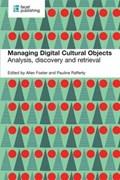 Managing Digital Cultural Objects   Allen Foster ; Pauline Rafferty  