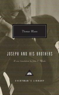 Joseph And His Brothers | Thomas Mann ; John E. Woods |