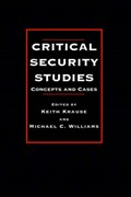 Critical Security Studies   Krause, Keith ; Williams, Michael C. (phd, Department of Psychological Sciences, Purdue University)  