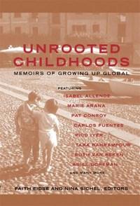 Unrooted Childhoods   Faith Eidse ; Nina Sichel  