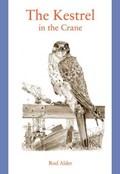 The Kestrel in the Crane | Rod Alder |