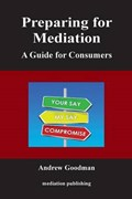 Preparing for Mediation | Andrew Goodman |