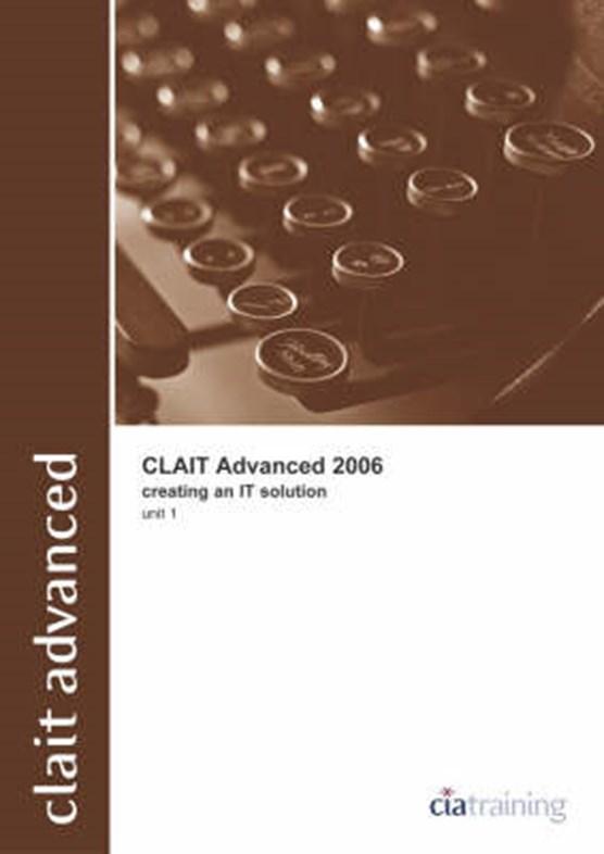 CLAiT Advanced 2006 Unit 1 Creating an IT Solution