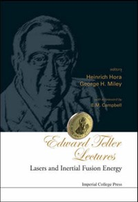 Edward Teller Lectures: Lasers And Inertial Fusion Energy | Hora, Heinrich (univ Of New South Wales, Australia) ; Miley, George H (univ Of Illinois At Urbana-champaign, Usa) |