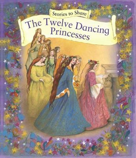 Stories to Share: the Twelve Dancing Princesses (giant Size)
