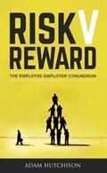 Risk V Reward | Adam Hutchison |