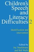 Children's Speech and Literacy Difficulties   Stackhouse, Joy ; Wells, Bill  