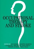 Occupational Therapy and Stroke   Edmans, Judi ; Champion, Annette ; Hill, Louise  
