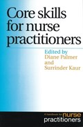 Core Skills for Nurse Practitioners | Palmer, Diane ; Kaur, Surrinder |