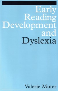 Early Reading Development and Dyslexia | Valerie Muter |