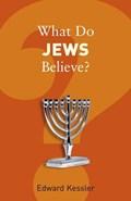What Do Jews Believe? | Edward Kessler |