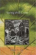 Spring Will Come   William N. Zulu  