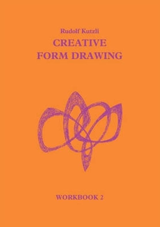 Creative Form Drawing: Workbook 2