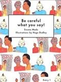 Be Careful What You Say! | Enuma Madu ; Hugo Dudley ; Learning Unlimited |