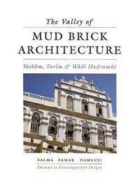 The Valley of Mud-brick Architecture   S.Samar Damluji  