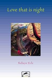 Love That is Night   Kelwyn Sole  