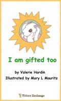 I Am Gifted Too | Valerie Hardin |
