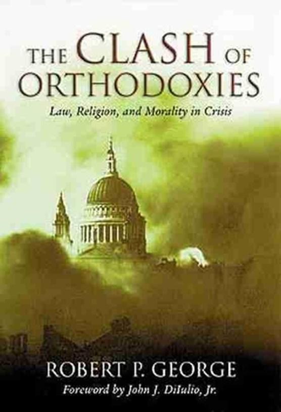 Clash of Orthodoxies
