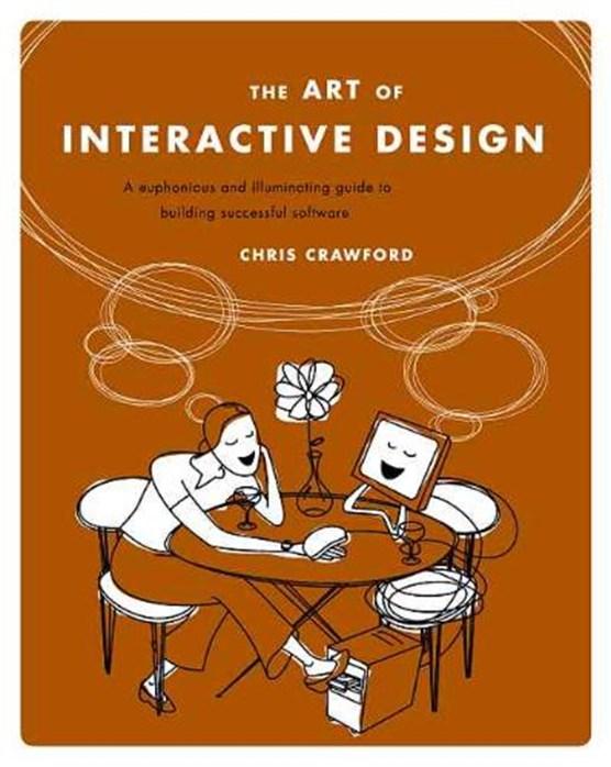 The Art Of Interactive Design