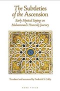 The Subtleties of the Ascension | Abu 'abd Al-Rahman Sulami ; Frederick Colby |