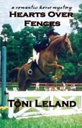 Hearts Over Fences - A Romantic Horse Mystery | Toni Leland |