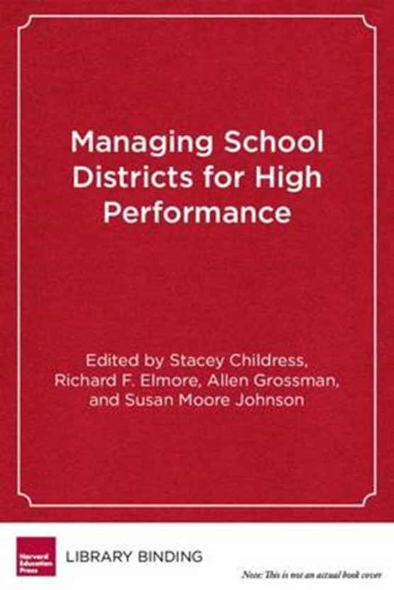 Managing School Districts for High Performance